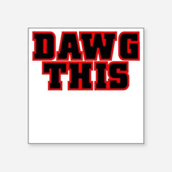Original DAWG THIS! Square Sticker