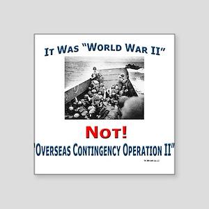 """WWII Not OCOII"" Square Sticker"