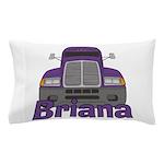 Trucker Briana Pillow Case
