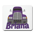 Trucker Briana Mousepad