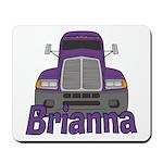 Trucker Brianna Mousepad