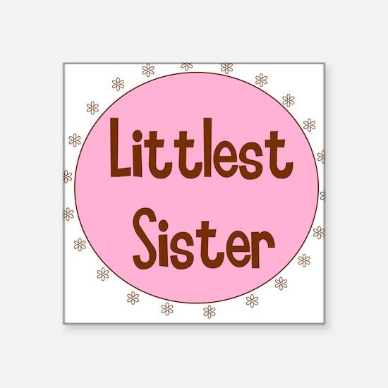 Littlest Sister Square Sticker