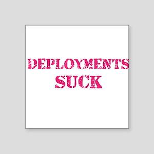 Deployments Suck Square Sticker