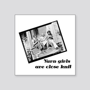 Yarn Girls are Close Knit Square Sticker