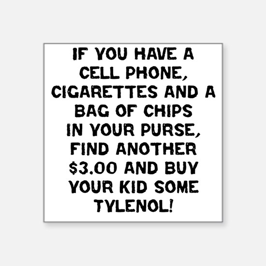 Buy Some Tylenol! Square Sticker