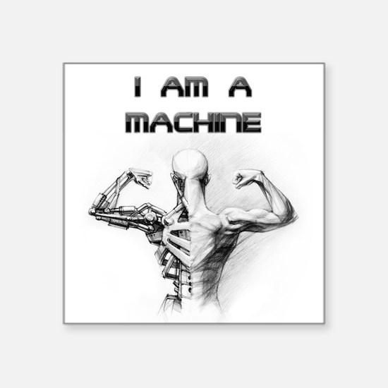 I am a machine Square Sticker
