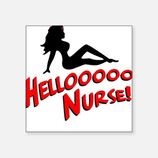 Hellooooo Nurse! Square Sticker