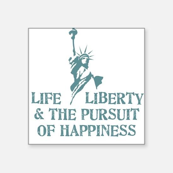 Life Liberty & Happiness Square Sticker