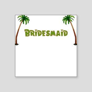 Tropical Bridesmaid Square Sticker