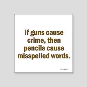 Guns Crime Square Sticker