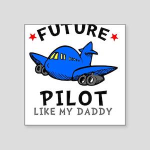 Future Pilot Like Daddy Square Sticker