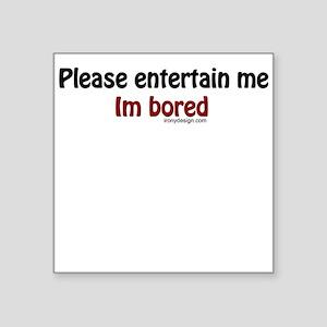 I'm Bored Square Sticker