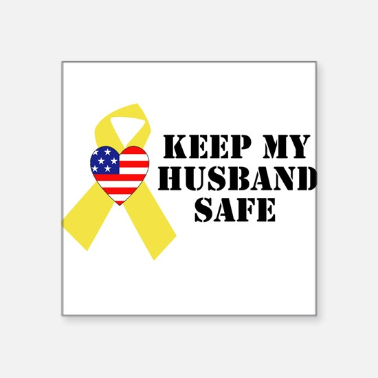 Keep My Husband Safe Square Sticker