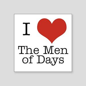 I Heart the Men of Days Square Sticker