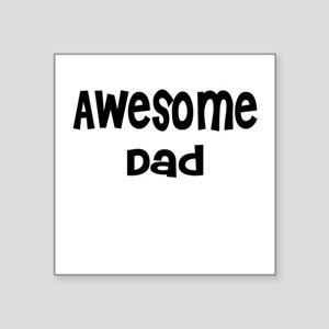 Awesome Dad Square Sticker