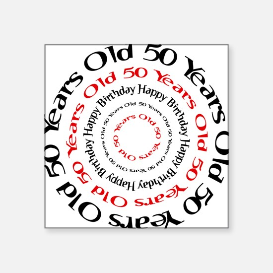 50th birthday 50 years old Square Sticker