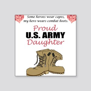 Proud US Army Daughter Square Sticker