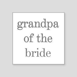 Grandpa of Bride Grey Text Square Sticker
