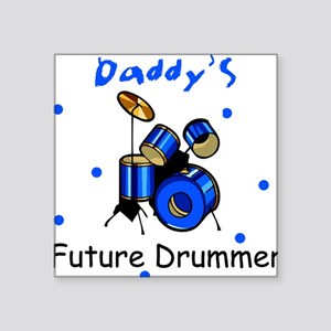 Daddy's Future Drummer Square Sticker