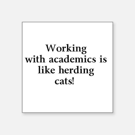 Working with academics is like herding cats! Women