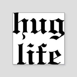 Hug Life Square Sticker