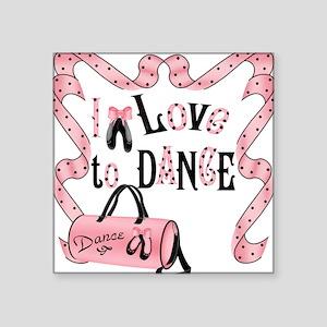 I Love to Dance Square Sticker