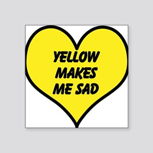 Yellow Makes Me Sad Square Sticker