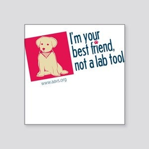I'm Your Best Friend(Dog2) Square Sticker