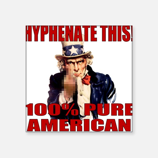 Hyphenate THIS! Angry American Square Sticker