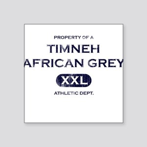 Property of Timneh African Grey Square Stickeree