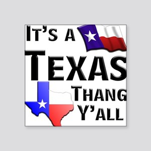It's a Texas Thang Creeper Square Sticker