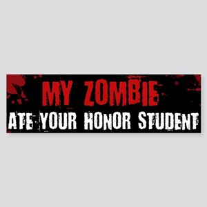 Zombie at your Honor Student bumper Sticker