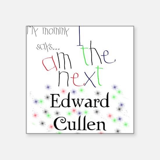 The Next Edward Cullen Square Sticker