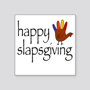 Happy Slapsgiving Square Sticker