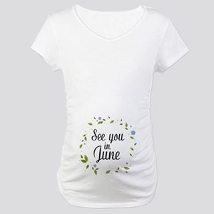 See You In June Maternity T-Shirt