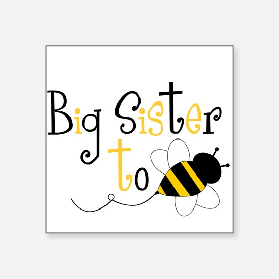 Big Sister to Bee Square Sticker