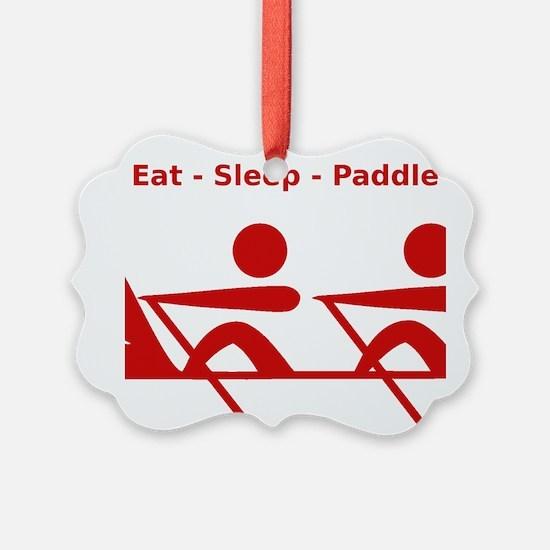 Eat - Sleep - Paddle Ornament