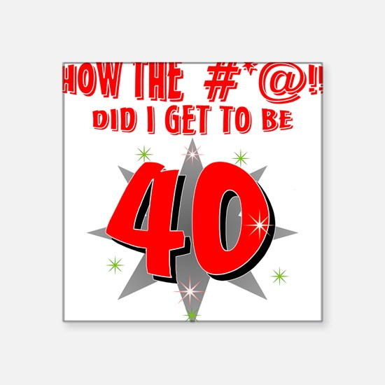 40 #*@!! Square Sticker