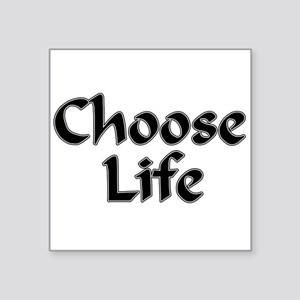 Choose Life Square Sticker