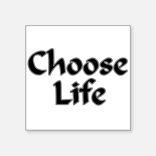 Choose Life Square Sticker