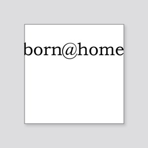 born@home Square Sticker