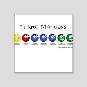 I Hate Mondays Square Sticker