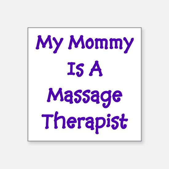My Mommy Is A Massage Therapi Square Sticker
