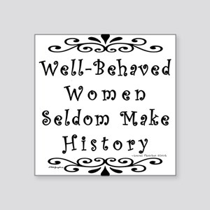 Well-Behaved Women Square Sticker