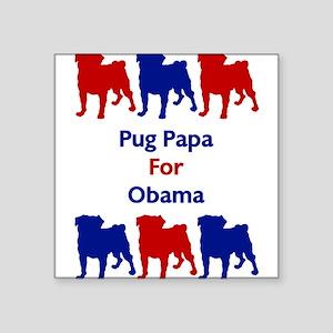 Pug Papa For Obama 2 Square Sticker