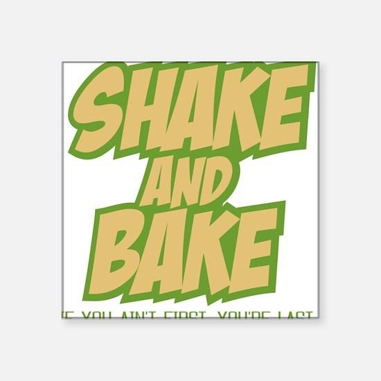 Shake And Bake (Light shirt) Square Sticker