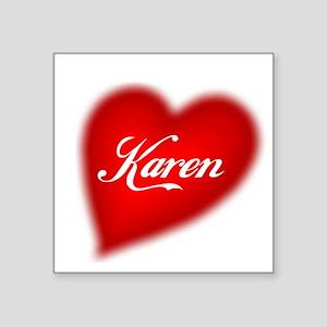 I love Karen products Square Sticker