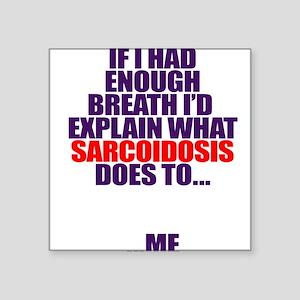 Enough Breath Square Sticker