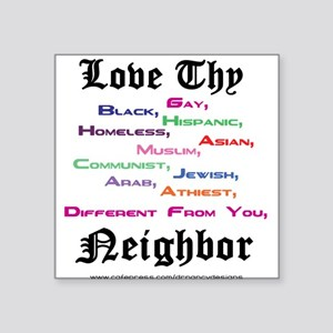 Love Thy Neighbor Square Sticker