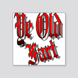 Ye Old fart Square Sticker